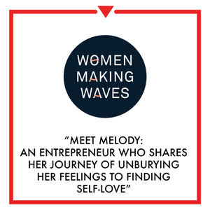 Article on Women Making Waves - Meet Melody: An Entrepreneur Who Shares Her Journey of Unburying ...