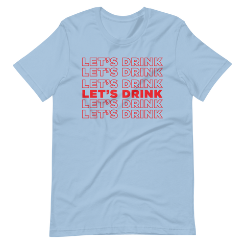 Let's Drink Short-Sleeve Unisex T-Shirt