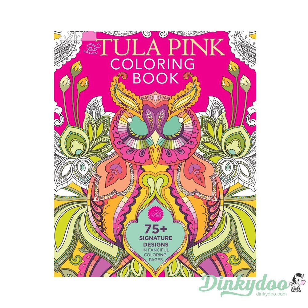 The tula pink coloring book - Tula Pink Coloring Book