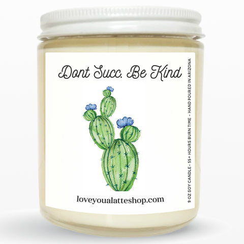 Don't Succ Be Kind 9 oz or 16 oz Soy Hand Poured Candle