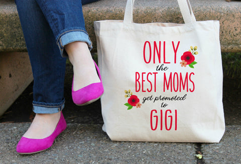 Only the Best Moms get promoted to Gigi Tote Bag