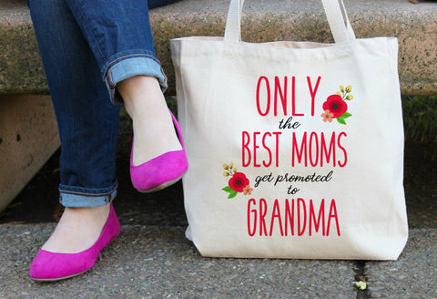 Only the Best Moms get promoted to Grandma Tote Bag