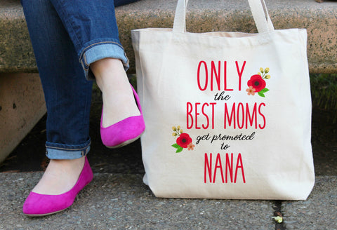 Only the Best Moms get promoted to Nana Tote Bag