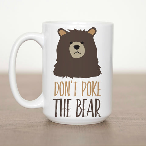 Don't Poke the Bear 15 oz Mug