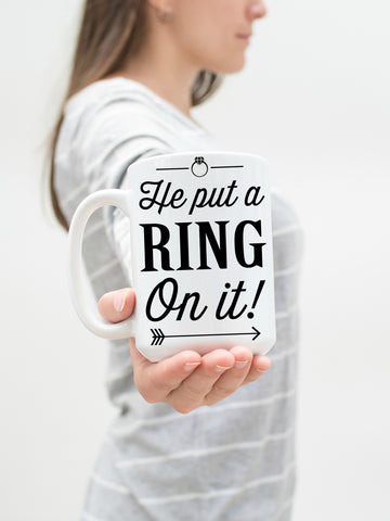 He Put a Ring On It 15 oz Mug