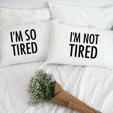 I'm So Tired & I'm Not Tired Pillowcase Set