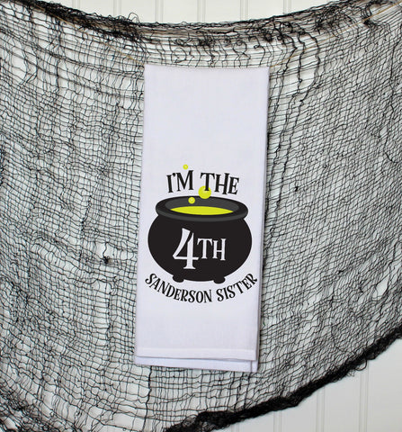 I'm The 4th Sanderson Sister Halloween Kitchen Towel, Tea Towel, Flour Sack