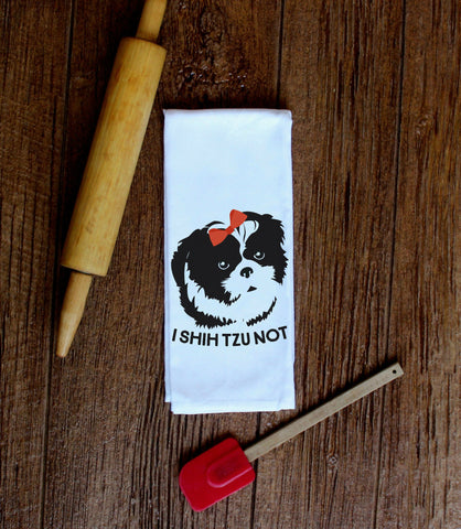 I Shih Tzu Not Kitchen Towel, Tea Towel, Flour Sack