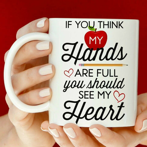If you think my hands are full you should see my heart 15 oz Mug