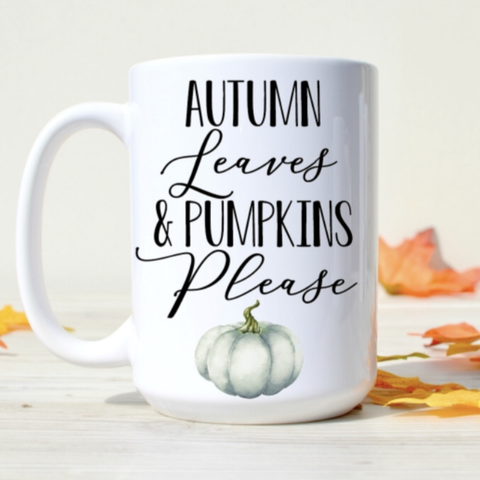 Autumn Leaves & Pumpkins Please 15 oz Mug