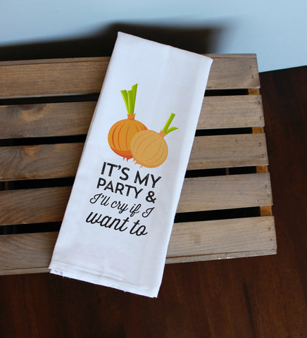It's My Party & I'll Cry If I Want To Kitchen Towel, Tea Towel, Flour Sack