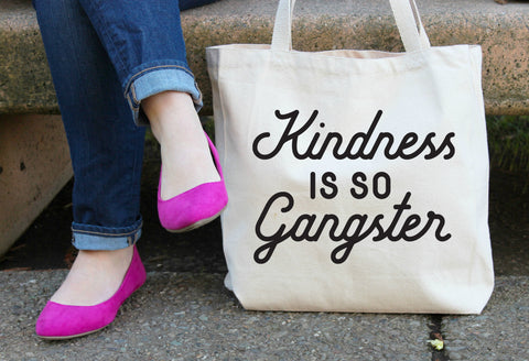 Kindness is so Gangster XL Tote Bag