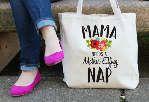 Mama needs a Mother Effing Nap XL Tote Bag