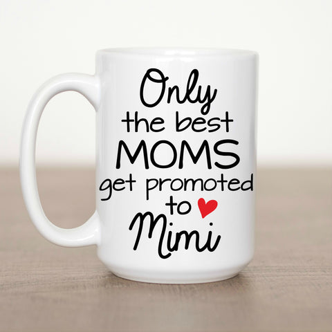 Only the Best Moms get Promoted to Mimi Coffee Mug
