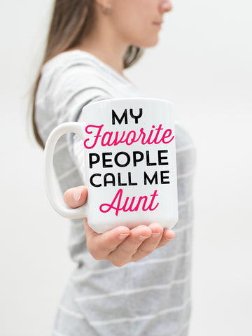 My Favorite People Call Me Aunt 15 oz Mug