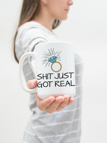 Shit Just Got Real Engagement 15 oz Mug