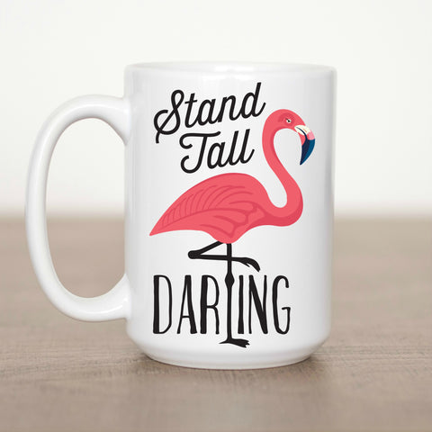 Stand Tall Darling 15 oz Mug