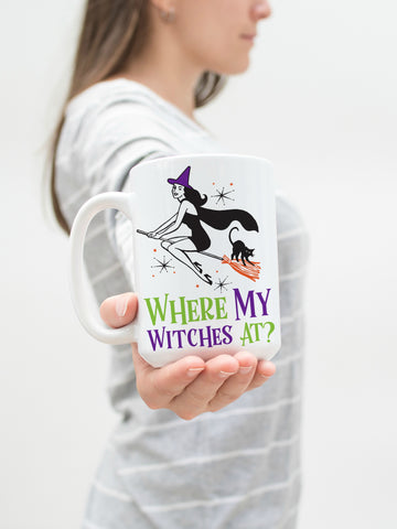 Where My Witches At 15 oz Mug