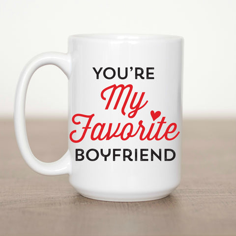 You're My Favorite Boyfriend 15 oz Mug