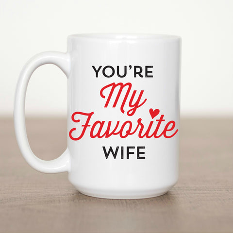 You're My Favorite Wife 15 oz Mug