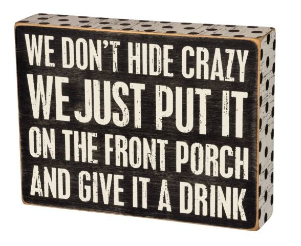 Hide Crazy Box Sign