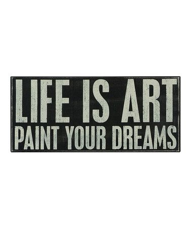Life Is Art Box Sign
