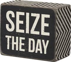 Seize The Day Box Sign