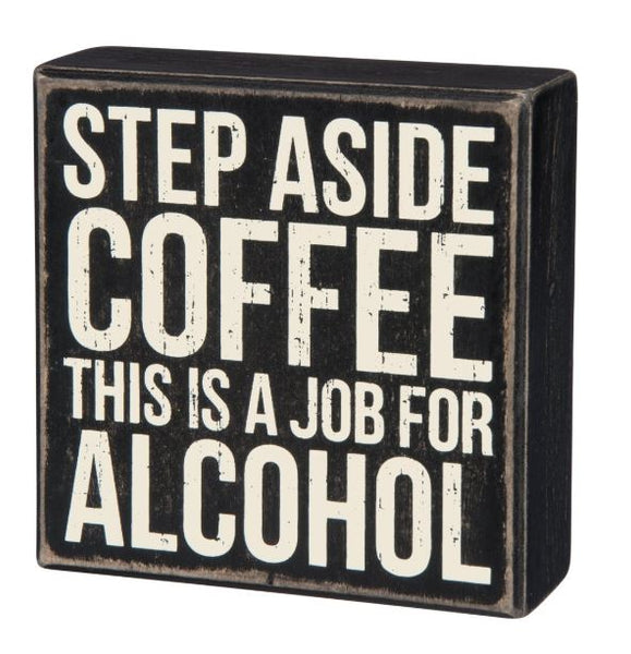 Step Aside Coffee Box Sign
