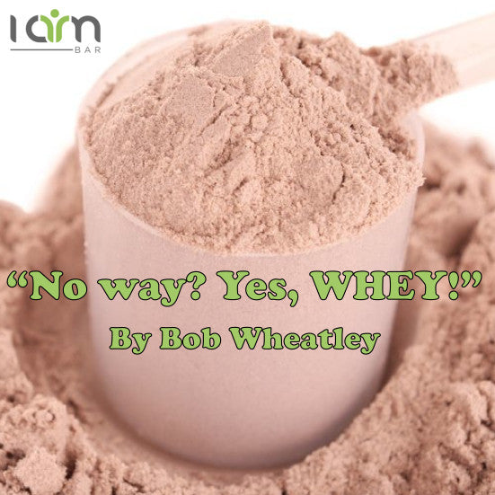 """No way? Yes, WHEY!"""