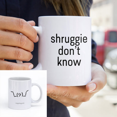 Shruggie Don't Know - Coffee Cup