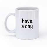 Shruggy Mug - Have a Day