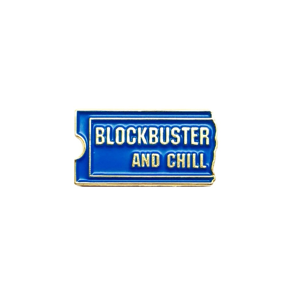 Blockbuster and Chill Pin
