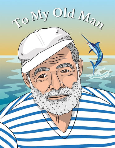 To My Old Man Hemingway Greeting Card
