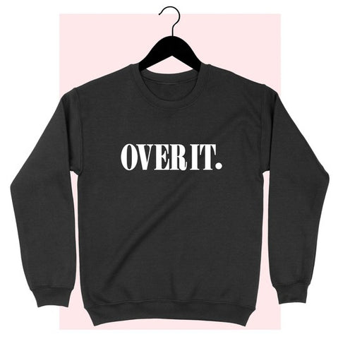 Over It Sweatshirt - Black