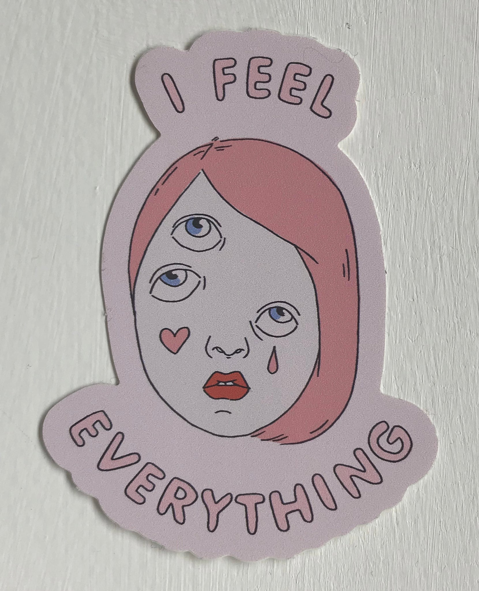 I Feel Everything Pink Sticker