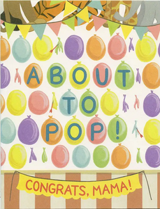 About To Pop Greeting Card