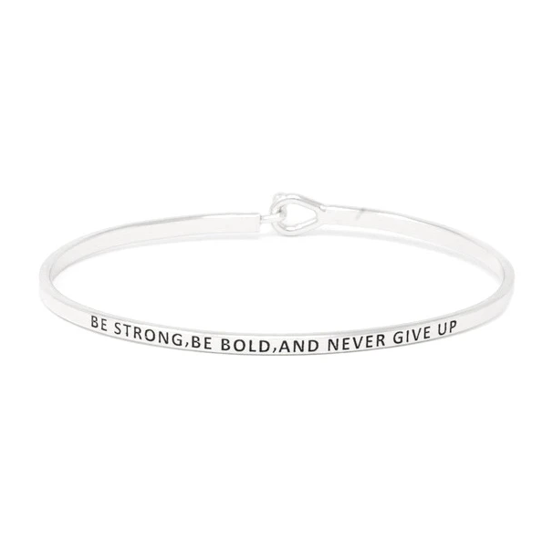 Be Strong, Be Bold, And Never Give Up Bracelet