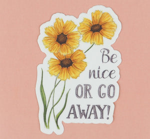 Be Nice Or Go Away Sticker
