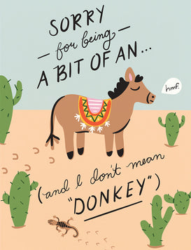 I Don't Mean Donkey Greeting Card