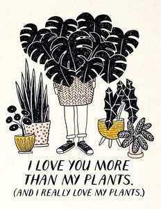 Love You More Than Plants Greeting Card