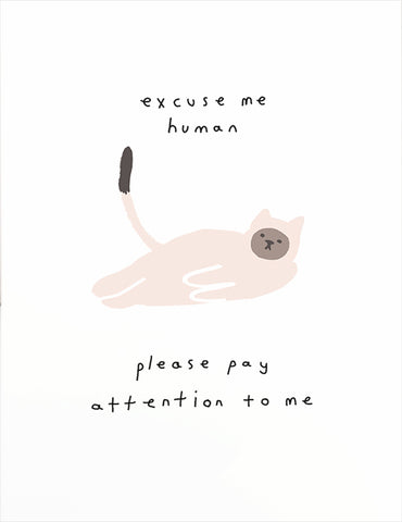 Excuse Me Human Greeting Card