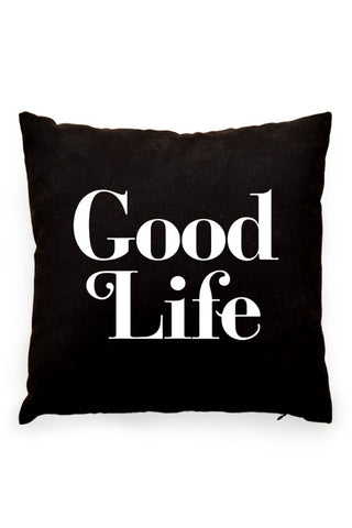 Good Life Pillow Cover Black
