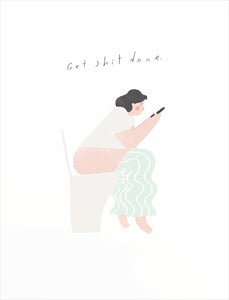 Get Shit Done Greeting Card