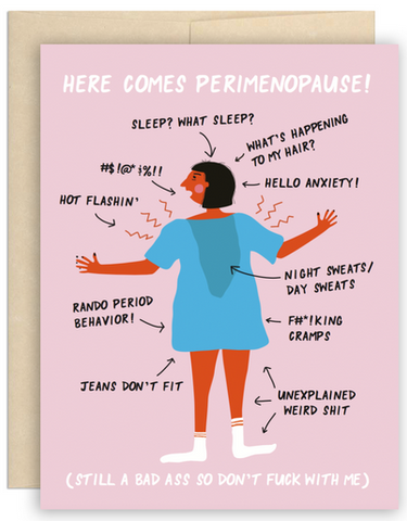 Here Comes Perimenopause Greeting Card