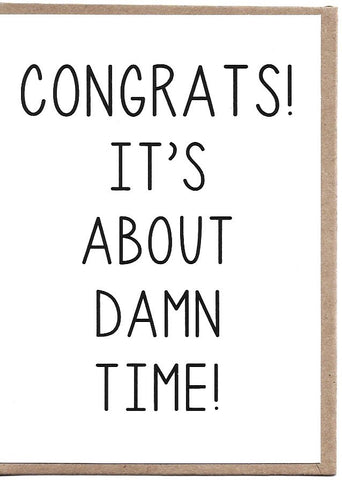 It's About Damn Time Greeting Card