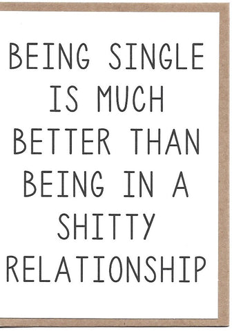 Being Single Is Better Than Greeting Card