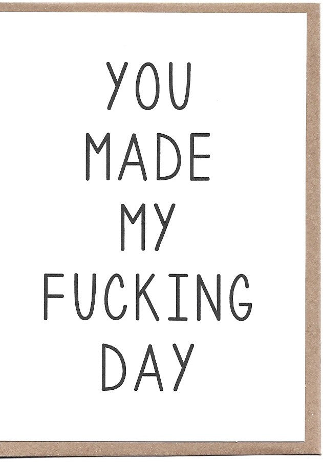 Made My F**king Day Greeting Card