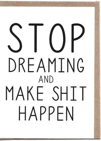 Make S**t Happen Greeting Card