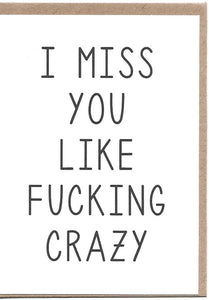 Miss You Like Crazy Greeting Card