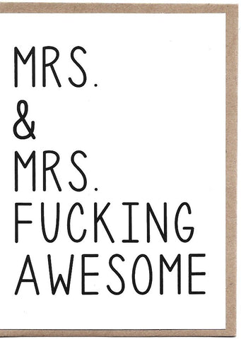 Mrs and Mrs F**cking Awesome Greeting Card